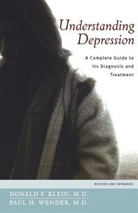 Book Understanding Depression: A Complete Guide to Its Diagnosis and Treatment by Donald F. Klein
