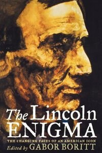 Book The Lincoln Enigma: The Changing Faces of an American Icon by Gabor Boritt