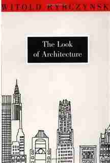 The Look of Architecture by Witold Rybczynski