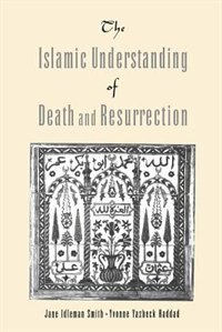 Book The Islamic Understanding of Death and Resurrection by Jane Idelman Smith