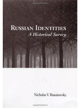 Book Russian Identities: A Historical Survey by Nicholas V. Riasanovsky