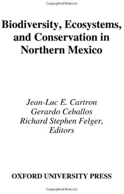 Book Biodiversity, Ecosystems, and Conservation in Northern Mexico by Jean-Luc E. Cartron
