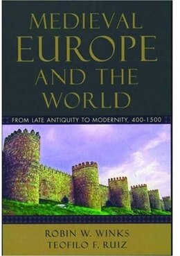 Book Medieval Europe and the World: From Late Antiquity to Modernity, 400-1500 by Robin W. Winks