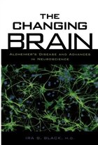 The Changing Brain: Alzheimers Disease and Advances in Neuroscience