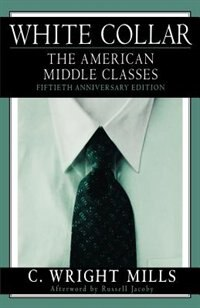 Book White Collar: The American Middle Classes by C. Wright Mills