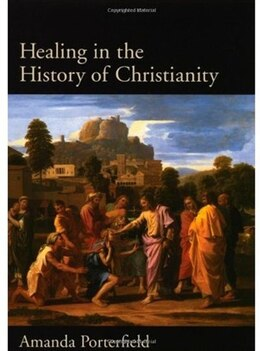 Book Healing In The History Of Christianity by Amanda Porterfield