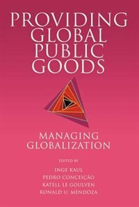 Book Providing Global Public Goods: Managing Globalization by Inge Kaul