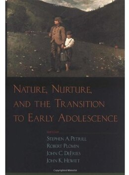 Book Nature, Nurture, and the Transition to Early Adolescence by Stephen A. Petrill