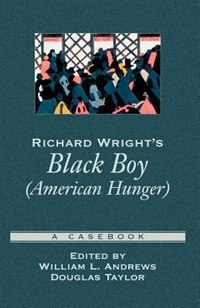 Book Richard Wrights Black Boy (American Hunger): A Casebook by William L. Andrews