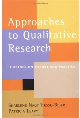 Book Approaches to Qualitative Research: A Reader on Theory and Practice by Sharlene Nagy Hesse-biber