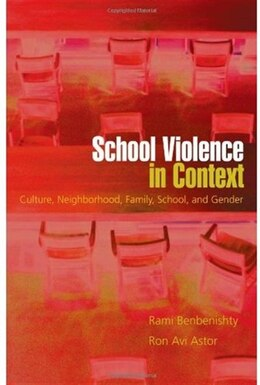 Book School Violence in Context: Culture, Neighborhood, Family, School, and Gender by Rami Benbenishty