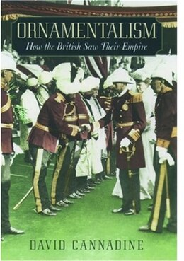 Book Ornamentalism: How the British Saw Their Empire by David Cannadine
