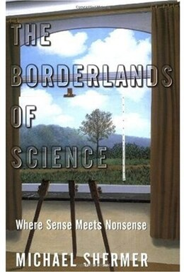 Book The Borderlands of Science: Where Sense Meets Nonsense by Michael Shermer