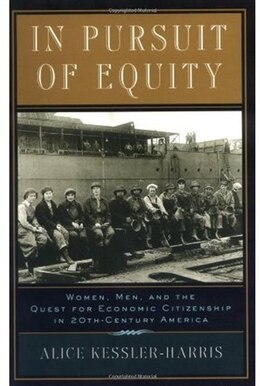 Book In Pursuit of Equity: Women, Men, and the Quest for Economic Citizenship in 20th-Century America by Alice Kessler-Harris