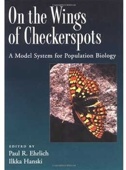 Book On the Wings of Checkerspots: A Model System for Population Biology by Paul R. Ehrlich