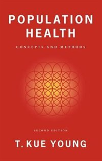 Book Population Health: Concepts and Methods by T. Kue Young