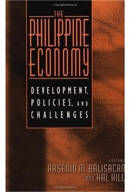 Book The Philippine Economy: Development, Policies, and Challenges by Arsenio M. Balisacan