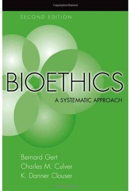 Book Bioethics: A Systematic Approach by Bernard Gert