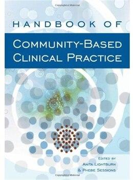 Book Handbook Of Community-based Clinical Practice by Anita Lightburn