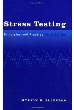 Book Stress Testing: Principles and Practice by Myrvin H. Ellestad