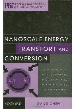 Book Nanoscale Energy Transport and Conversion: A Parallel Treatment of Electrons, Molecules, Phonons… by GANG CHEN