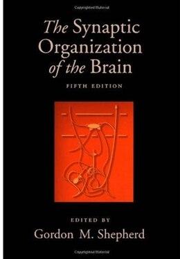 Book The Synaptic Organization of the Brain by Gordon M. Shepherd