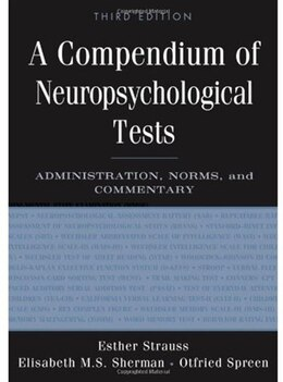 Book A Compendium of Neuropsychological Tests: Administration, Norms, and Commentary by Esther Strauss