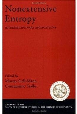 Book Nonextensive Entropy: Interdisciplinary Applications by MURRAY GELL-MANN