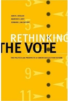Book Rethinking the Vote: The Politics and Prospects of American Election Reform by Ann N. Crigler