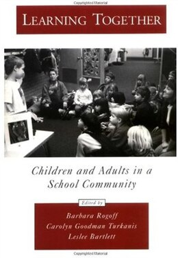 Book Learning Together: Children and Adults in a School Community by Barbara Rogoff