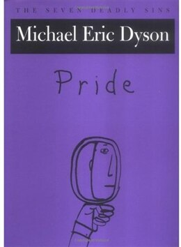 Book Pride: The Seven Deadly Sins by Michael Eric Dyson