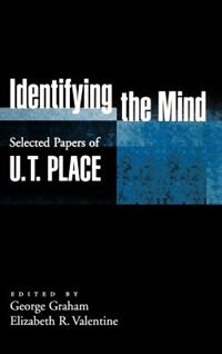 Book Identifying the Mind: Selected Papers of U. T. Place by U. T. Place