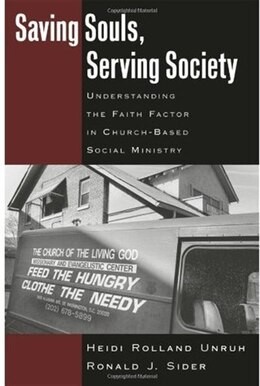 Book Saving Souls, Serving Society: Understanding the Faith Factor in Church-Based Social Ministry by Heidi Rolland Unruh