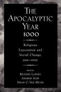 Book The Apocalyptic Year 1000: Religious Expectaton and Social Change, 950-1050 by Richard Landes