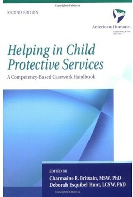 Book Helping in Child Protective Services: A Competency-Based Casework Handbook by American Humane Association
