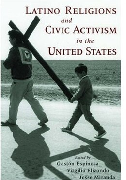 Book Latino Religions and Civic Activism in the United States by Gaston Espinosa