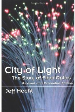 Book City of Light: The Story of Fiber Optics by Jeff Hecht