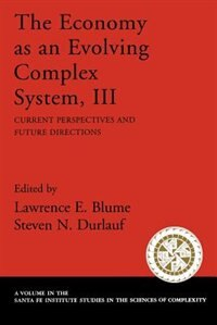 Book The Economy As an Evolving Complex System, III: Current Perspectives and Future Directions by Lawrence E. Blume