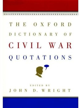 Book The Oxford Dictionary Of Civil War Quotations by John D. Wright