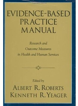 Book Evidence-Based Practice Manual: Research and Outcome Measures in Health and Human Services by Albert R. Roberts