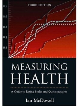 Book Measuring Health: A Guide to Rating Scales and Questionnaires by Ian McDowell