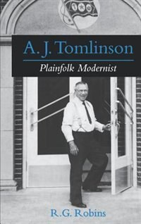 Book A. J. Tomlinson: Plainfolk Modernist by R. G. Robins