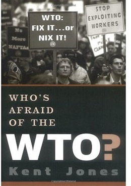 Book Whos Afraid of the WTO? by Kent Jones