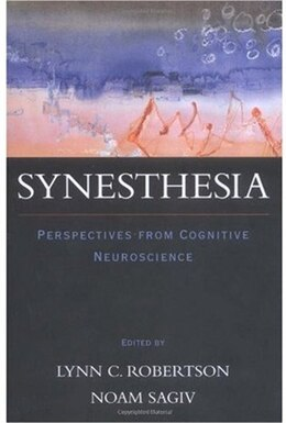 Book Synesthesia: Perspectives from Cognitive Neuroscience by Lynn C. Robertson