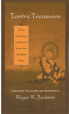 Book Tantric Treasures: Three Collections of Mystical Verse from Buddhist India by Roger R. Jackson