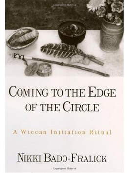 Book Coming To The Edge Of The Circle: A Wiccan Initiation Ritual by Nikki Bado-Fralick