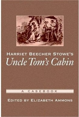 Book Harriet Beecher Stowes Uncle Toms Cabin: A Casebook by Elizabeth Ammons