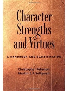 Book Character Strengths and Virtues: A Handbook and Classification by Christopher Peterson