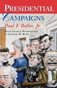 Book Presidential Campaigns: From George Washington to George W. Bush by Paul F. Boller