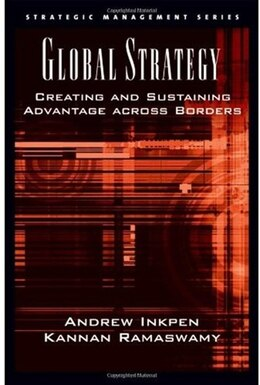 Book Global Strategy: Creating And Sustaining Advantage Across Borders by Andrew Inkpen